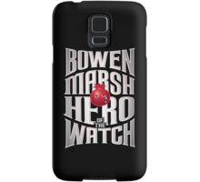Bowen Marsh: Hero of the Watch Samsung Galaxy Case/Skin