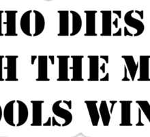 He Who Dies with the Most Tools Wins! Sticker