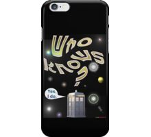 Who Knows? - Doctor Who T-shirt Design iPhone Case/Skin