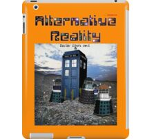 Alternative Reality - (Doctor) Who's Next iPad Case/Skin