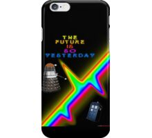The Future Is So Yesterday - Doctor Who iPhone Case/Skin