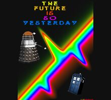 The Future Is So Yesterday - Doctor Who Unisex T-Shirt