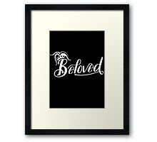Beloved (White) Framed Print
