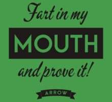 Arrow - Fart in my mouth and prove it by VancityFilming