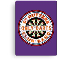 Sgt Rutters Only Darts Club Band Canvas Print