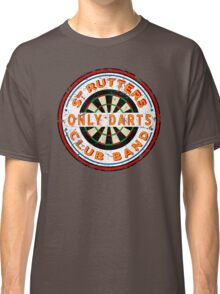 Sgt Rutters Only Darts Club Band Classic T-Shirt