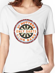 Sgt Rutters Only Darts Club Band Women's Relaxed Fit T-Shirt
