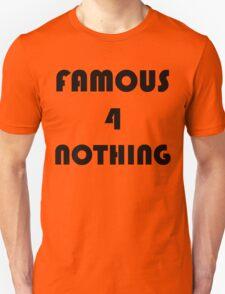 FAMOUS 4 NOTHING Unisex T-Shirt