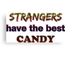Strangers Best Candy Canvas Print