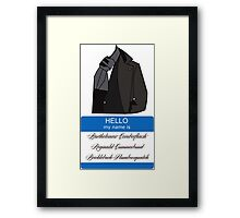 What's in a name? Framed Print