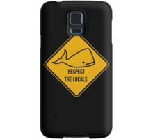 Save the whales. Respect the locals caution sign. Samsung Galaxy Case/Skin