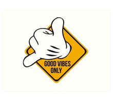 Good Vibes - Hang Loose Fingers Art Print