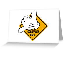 Good Vibes - Hang Loose Fingers Greeting Card