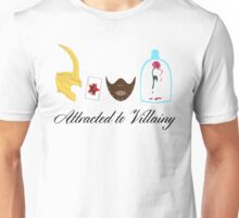 Attracted to Villainy Unisex T-Shirt