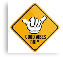 Good Vibes - Shaka Fingers Metal Print