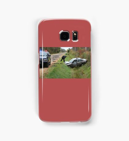 Sometimes you have to fall in a ditch Samsung Galaxy Case/Skin