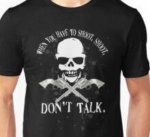 Shoot Dont Talk Unisex T-Shirt
