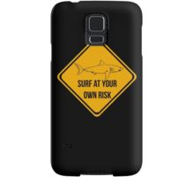 Surf at your own risk. Caution danger Sharks Sign. Samsung Galaxy Case/Skin
