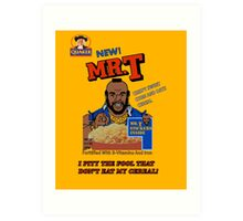 Mr. T Cereal  Art Print