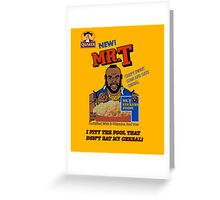 Mr. T Cereal  Greeting Card