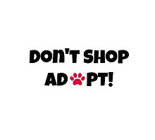 Don't Shop Adopt! by jdbruegger