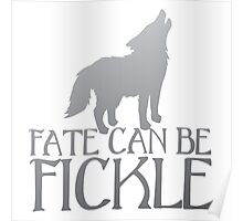 FATE CAN BE FICKLE with howling wolf Poster