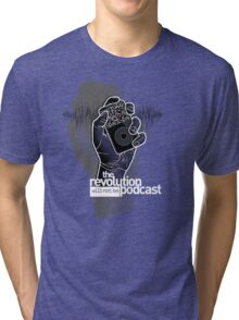 The Revolution Will Not Be Podcast Tri-blend T-Shirt