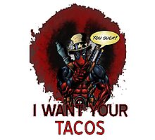 i want your tacos Photographic Print