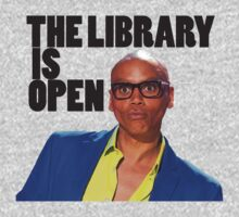 The Library is open - Ru Paul T-Shirt