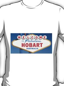 Welcome to Fabulous Hobart Sign T-Shirt