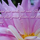 Raise Your Words.. ~Rumi~ by Rebecca Bryson