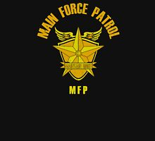 Main Force Patrol Unisex T-Shirt