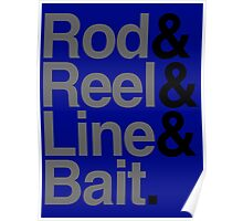 Rod & Reel & Line & Bait. Poster