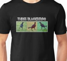 WE THREE BLACKBIRDS Unisex T-Shirt