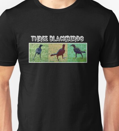 WE THREE BLACKBIRDS Unisex T-Shirt