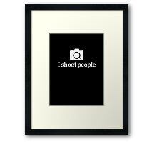 I shoot people - White Framed Print