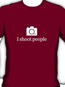 I shoot people - White T-Shirt