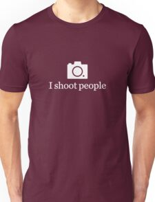 I shoot people - White Unisex T-Shirt