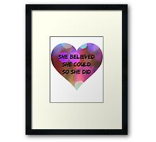 She Believed She Could, So She Did  Framed Print