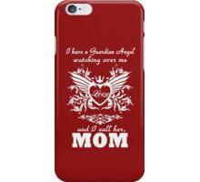 My guardian Angel, My MOM iPhone Case/Skin