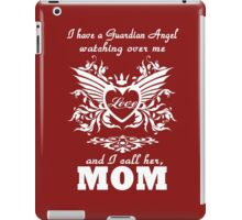 My guardian Angel, My MOM iPad Case/Skin