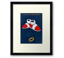 You're too slooooow! Framed Print