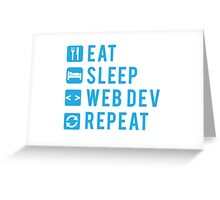 Eat Sleep Web Dev Repeat BLUE Greeting Card