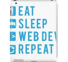Eat Sleep Web Dev Repeat BLUE iPad Case/Skin
