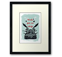 words give me wings Framed Print