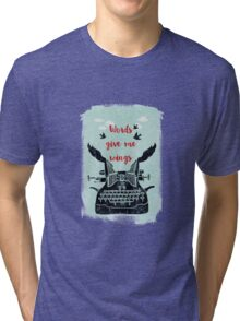 words give me wings Tri-blend T-Shirt