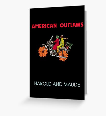 American Outlaws (Harold and Maude) Greeting Card