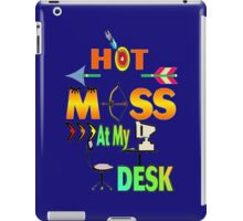 Hot Mess At My Desk iPad Case/Skin
