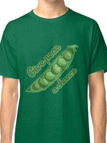 Give peas a chance Classic T-Shirt