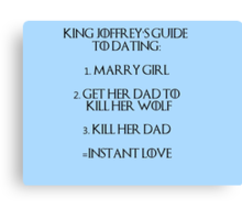 Joffrey's guide to dating Canvas Print